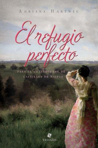 El refugio perfecto por Adriana Hartwig