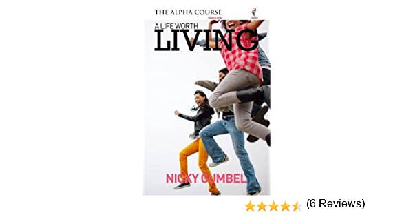 Download A Life Worth Living Nicky Gumbel Pdf Free