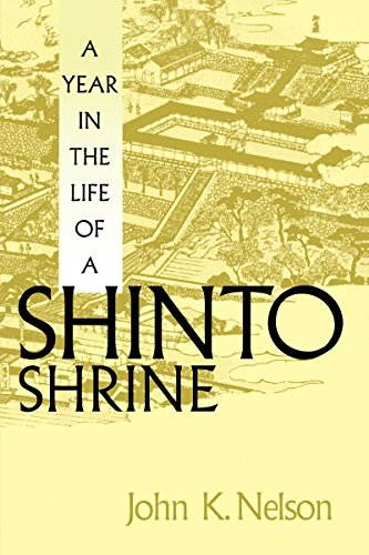A Year in the Life of a Shinto Shrine di John K. Nelson