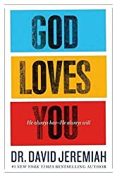 God Loves You: He Always Has - He Always Will by Dr David Jeremiah (2012-10-11)