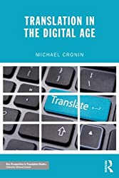 Translation in the Digital Age (New Perspectives in Translation and Interpreting Studies) by Michael Cronin (2013-02-01)
