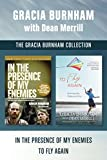 The Gracia Burnham Collection: In the Presence of My Enemies / To Fly Again