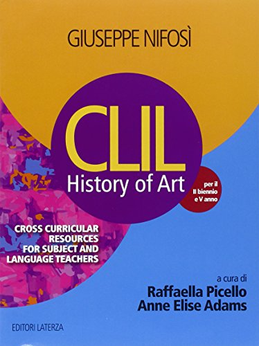 History of art. CLIL. Vol. unico. Per le Scuole superiori