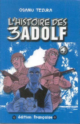 L'histoire des 3 Adolf, Tome 4 : par Osamu Tezuka