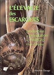 L'élevage des escargots : Production et préparation du petit-gris