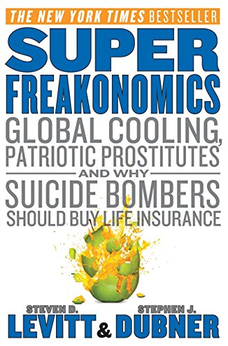 superfreakonomics-global-cooling-patriotic-prostitutes-and-why-suicide-bombers-should-buy-life-insur
