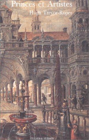 Princes et Artistes. Mécénat et Idéologie dans quatre cours Habsbourg, 1517-1633