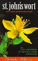 St. John's Wort: The Mood Enhancing Herb by Christopher Hobbs (1998-05-04)