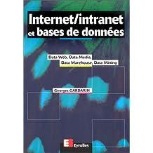 INTERNET/INTRANET ET BASES DE DONNEES. Data Web, Data Media, Data Warehouse, Data Mining