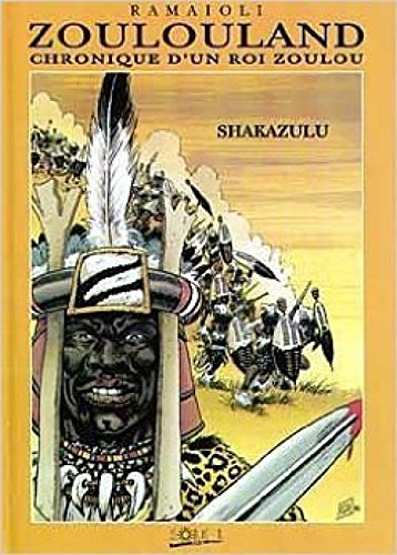 Zoulouland chronique roi Zoulou Shakazulu