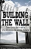 Building the Wall : the Efficacy of a US-Mexico Border Fence (English Edition)