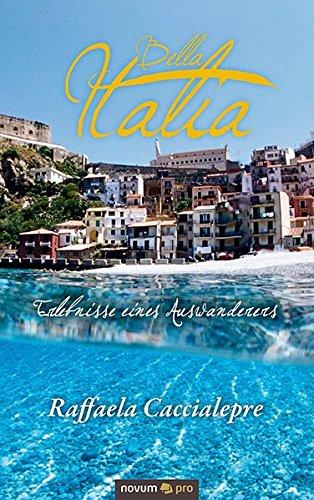Bella Italia: Erlebnisse Eines Auswanderers