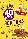 Goûters pour les gourmands : 40 activités faciles & originales   Kalicky, Anne (1979-....). Auteur