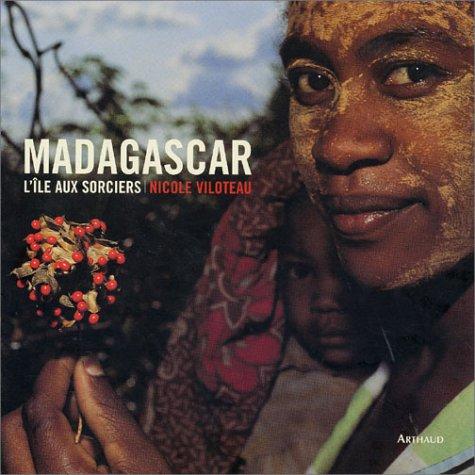 Madagascar. L'île aux sorciers