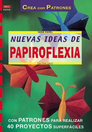 Serie Papel nº 18. NUEVAS IDEAS DE PAPIROFLEXIA (Cp Serie Papel (drac))