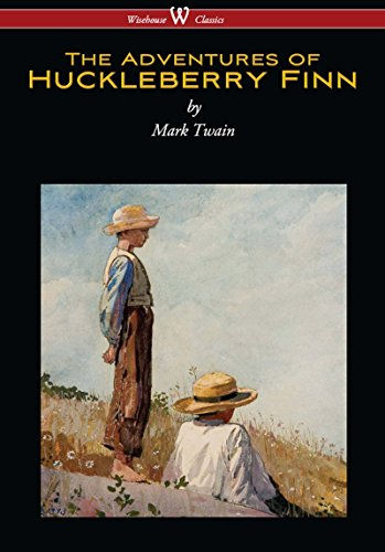 The Adventures of Huckleberry Finn (Wisehouse Classics Edition) (English Edition)