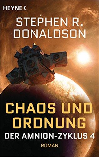 Stephen R. Donaldson - Der Schritt in den Wahnsinn: Chaos und Ordnung (Amnion-Zyklus 4)