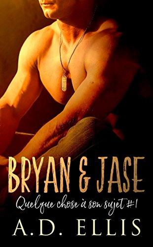 Bryan & Jase: Quelque chose à son sujet #1 par [Ellis, A.D.]