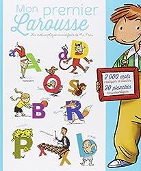 Mon premier Larousse: Les mots expliqués aux enfants de 4 à 7 ans