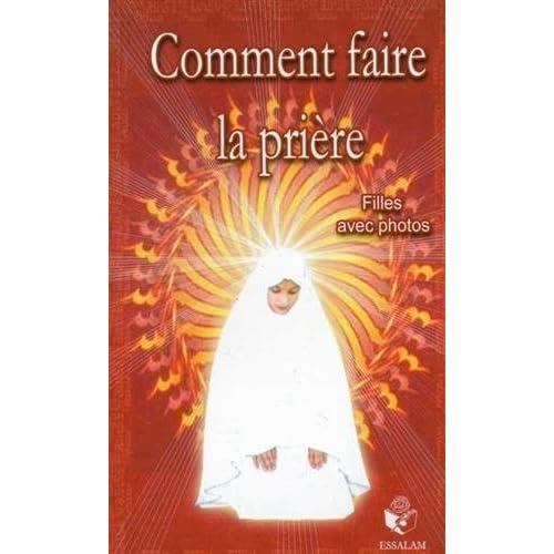 Comment faire la prière : Pour les filles, texte français-phonétique-arabe