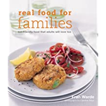 Great Food for Families: Child-Friendly Food That Adults Will Love Too