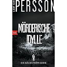 Mörderische Idylle: Ein Bäckström-Krimi (Die Bäckström-Serie, Band 1)