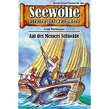 Seewölfe - Piraten der Weltmeere 450: Auf des Messers Schneide (German Edition)