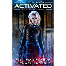 Activated: Age Of Expansion - A Kurtherian Gambit Series (The Ascension Myth Book 2) (English Edition)