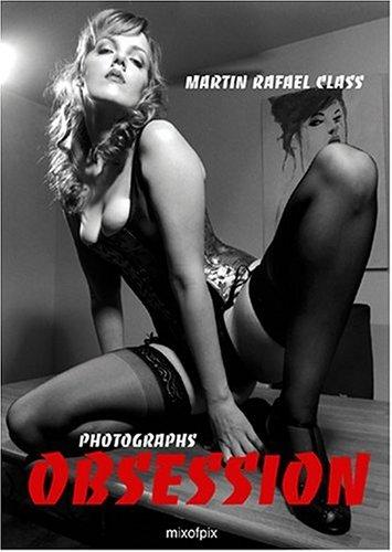 Obsession: Photographs par  Martin Rafael Class
