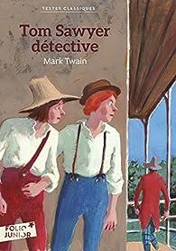 Tom Sawyer détective par Mark Twain