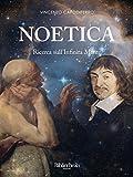 Noetica: Ricerca sull'Infinita Mente (Filosofia)