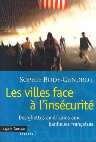 Les villes face à l'insécurité par Sophie Body-Gendrot
