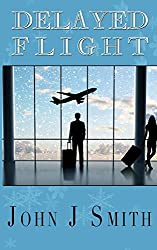 Delayed Flight by John J. Smith (2015-06-04)