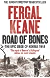 Road of Bones: The Epic Siege of Kohima 1944
