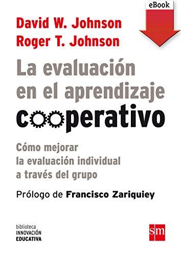 La evaluación en el aprendizaje cooperativo (eBook-ePub) (Biblioteca Innovación Educativa) por David W. Johnson
