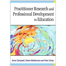 Practitioner Research and Professional Development in Education by Anne Campbell (1-Mar-2004) Paperback