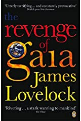 The Revenge of Gaia: Why the Earth is Fighting Back and How We Can Still Save Humanity Paperback