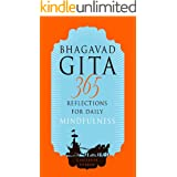 Bhagavad Gita: 365 Reflections for Daily Mindfulness (Gita Daily Series Book 6)