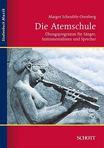 Die Atemschule: Übungsprogramm für Sänger, Instrumentalisten und Sprecher (Studienbuch Musik)