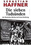 Die sieben Todsünden des Deutschen Reiches im Ersten Weltkrieg