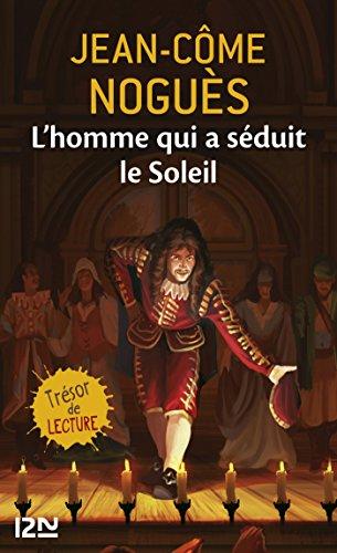 L'homme qui a séduit le Soleil par Jean-Côme Nogues