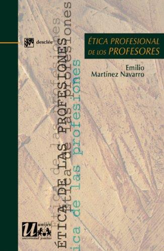 Ética profesional de los profesores (Ética de las profesiones) de [Navarro, Emilio