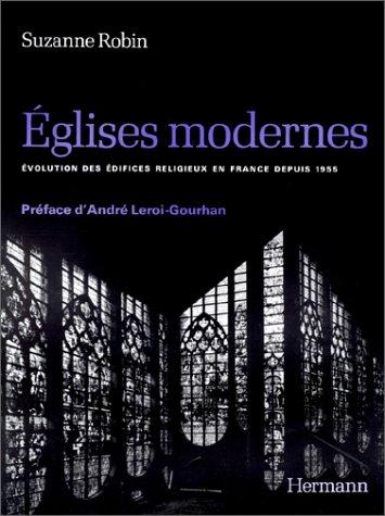 Eglises modernes. Evolutions des édifices religieux en France depuis 1955 par Suzanne Robin
