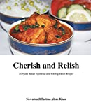 Cherish and Relish: Everyday Indian Vegetarian and Non-Vegetarian Recipes (Paperback)