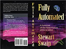 Short Circuit - Earth Year 2017 (Fully Automated - A Forecast of the Near Future 2016 to 2032) (English Edition) de [Swain, Stewart]