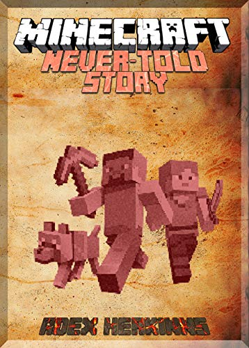 The Never-told Story About Minecraft: (An Unofficial Minecraft Book)  (English Edition)