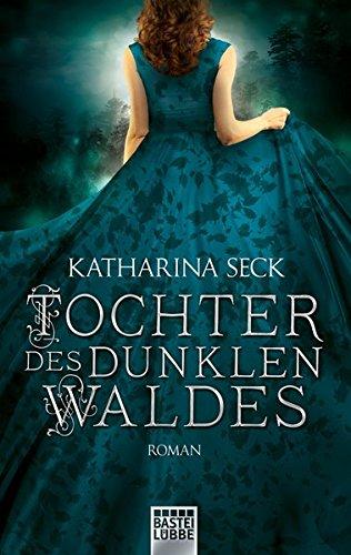 Seck, Katharina: Tochter des dunklen Waldes