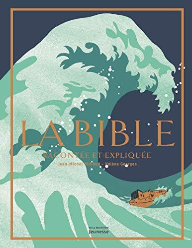 La Bible racontée et expliquée par Jean-michel Billioud