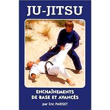 Ju-Jitsu. Enchaînements de base et avancés