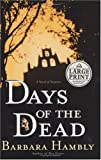 Days of the Dead (Hambly, Barbara  (Large Print))